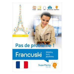 Francuski Pas de Probleme! Poziom Podstawowy A1-A2. Mobilny Kurs Językowy