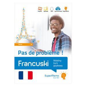 Francuski Pas de Probleme! Poziom Średni B1. Mobilny Kurs Językowy