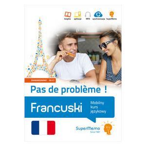 Francuski Pas de Probleme! Poziom Zaawansowany B2-C1. Mobilny Kurs Językowy