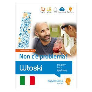Włoski. Non c'e Problema! Poziom Zaawansowany B2-C1. Mobilny Kurs Językowy