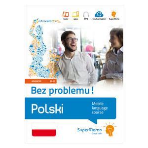 Polski Bez Problemu! Poziom Zaawansowany B2-C1. Mobilny Kurs Językowy