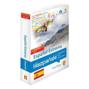 Espanol Extremo. Hiszpański Intensywny Kurs Słownictwa. Poziom Zaawansowany C1 i Biegły C2