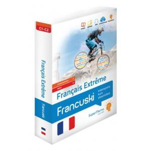 Francais Extreme. Francuski Intensywny Kurs Słownictwa. Poziom Zaawansowany C1 i Biegły C2