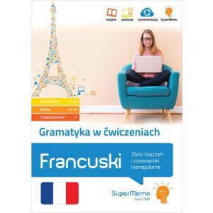 Francuski Gramatyka w ćwiczeniach.Zbiór ćwiczeń i czasowniki nieregularne (A1-C1)