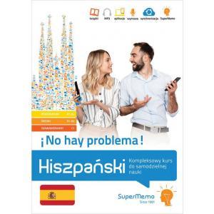 Hiszpański No hay problema! Kompleksowy kurs do samodzielnej nauki. Poziom A1-C1