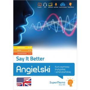 Say It Better. Kurs wymowy brytyjskiej i amerykańskiej. Poziom A1-C2