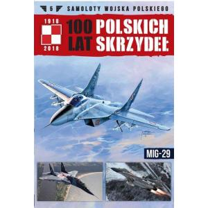Samoloty Wojska 100 lat polskich skrzydeł Tom 5 MIG-29