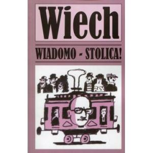 Wiadomo - stolica!. Wiech /varsaviana/