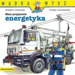 Mam Przyjaciela Energetyka Mądra Mysz