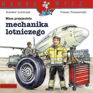 Mądra Mysz Mam przyjaciela mechanika lotniczego