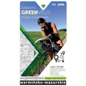 Szlakiem GreenVelo mapa rowerowa Woj.warmińsko-mazurskie część zachodnia