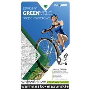 Szlakiem GreenVelo mapa rowerowa Województwo warmińsko-mazurskie część wschodnia