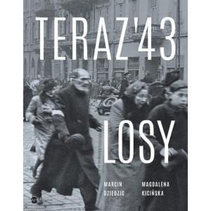Teraz'43 Losy