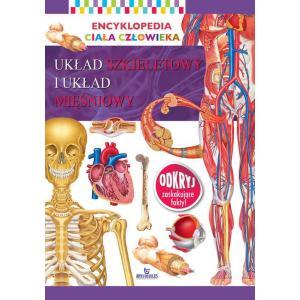 Encyklopedia ciała człowieka. Układ kostny i układ mięśniowy