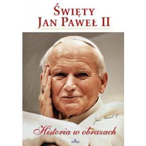 Święty Jan Paweł II. Historia w obrazach