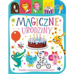 Magiczne urodziny. Książka z elementami dźwiękowymi