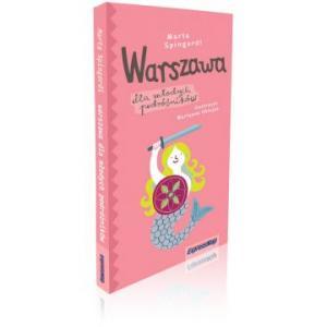 Warszawa dla młodych podróżników przewodnik dla dzieci