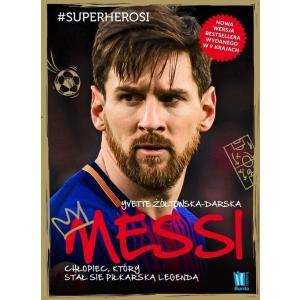 Superherosi. Messi. Chłopiec, Który Stał się Piłkarską Legendą