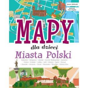 Mapy dla dzieci Miasta Polski