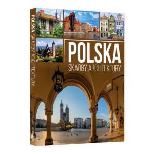 Polska. Skarby architektury