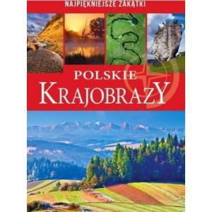 Najpiękniejsze zakątki. Polskie krajobrazy