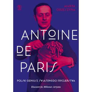 Antoine de Paris Polski geniusz światowego fryzjerstwa