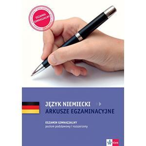 Język Niemiecki. Arkusze Egzaminacyjne. Egzamin Gimnazjalny. Poziom Podstawowy i Rozszerzony