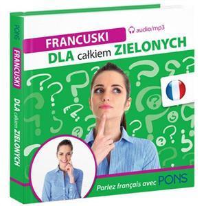 PONS Francuski dla całkiem zielonych audio MP3