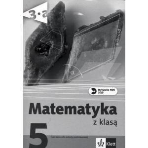 Matematyka z Klasą. Ćwiczenia. Klasa 5. Szkoła Podstawowa