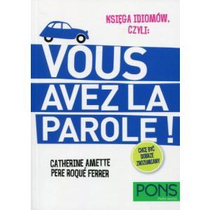 PONS Księga idiomów Francuski: Vous Avez La Parole