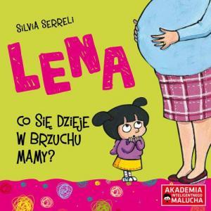 Akademia inteligentnego malucha. Lena. Co się dzieje w brzuchu mamy?