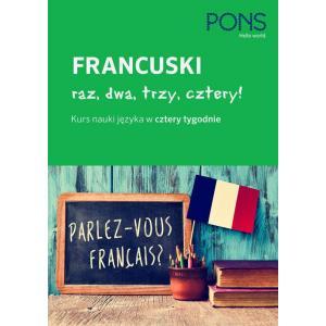 PONS Francuski raz, dwa, trzy, cztery. Kurs nauki języka w cztery tygodnie