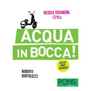 Księga Idiomów, Czyli: Acqua in Bocca!