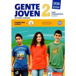 Gente Joven 2 Edicion Revisada.  Język Hiszpański. Podręcznik Wieloletni. Klasa 8