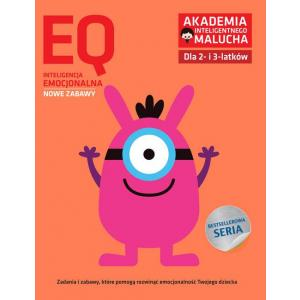 Akademia Inteligentnego Malucha. EQ Inteligencja emocjonalna dla 2-3 latków. Nowe zabawy