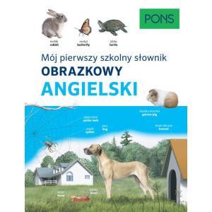 PONS Mój pierwszy szkolny słownik obrazkowy. Angielski