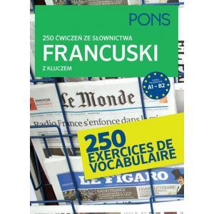 250 ćwiczeń ze słownictwa z kluczem. Francuski. Wyd.2