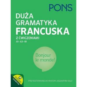 PONS Duża gramatyka francuska z ćwiczeniami A1-B1 wyd.2