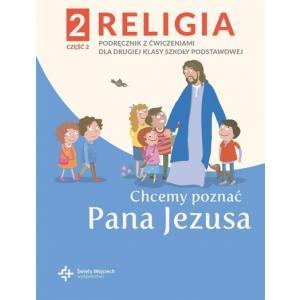 Religia. Szkoła podstawowa klasa 2. Chcemy poznać Pana Jezusa. Podręcznik z ćwiczeniami. Część 2