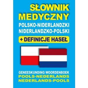 Słownik Medyczny Niderlandzko-Polsko-Niderlandzki z Definicjami Haseł