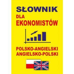Słownik dla Ekonomistów Angielsko-Polsko-Angielski