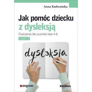 Engram. Jak Pomóc Dziecku z Dysleksją. Klasa 4-6 Szkoła Podstawowa. Ćwiczenia Część 2