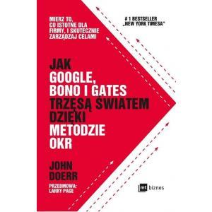 Jak Google, Bono i Gates trzęsą światem dzięki metodzie OKR
