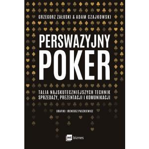 Perswazyjny poker. Talia najskuteczniejszych technik sprzedaży