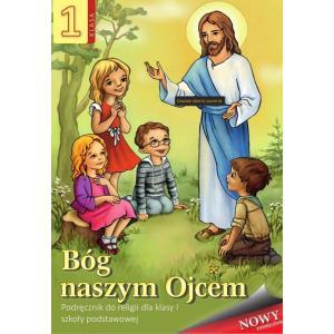 Religia. Szkoła podstawowa klasa 1. Bóg naszym Ojcem. Podręcznik. AVE