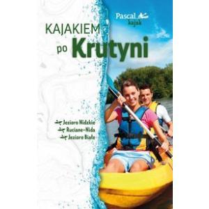 Pascal Kajak Kajakiem po Krutyni
