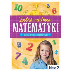 Zostań mistrzem matematyki Zestaw ćwiczeń dodatkowych klasa 2