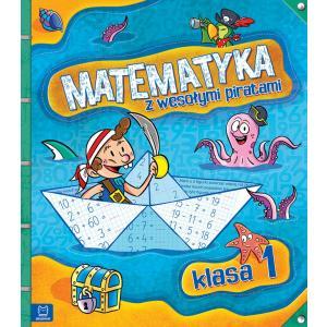 Matematyka z Wesołymi Piratami. Klasa 1