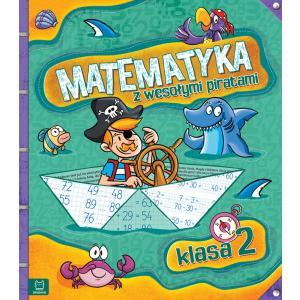 Matematyka z Wesołymi Piratami. Klasa 2