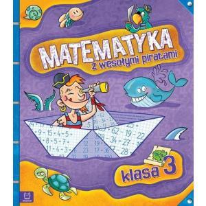 Matematyka z Wesołymi Piratami. Klasa 3